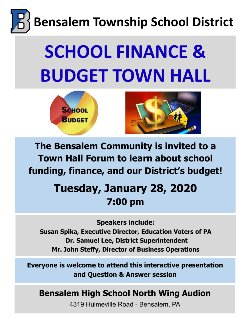 Flyer advertising a Town Hall Forum for Bensalem Community members to learn about school funding, finance, and our District's budget!  Tuesday, January 28, 2020 7:00 pm